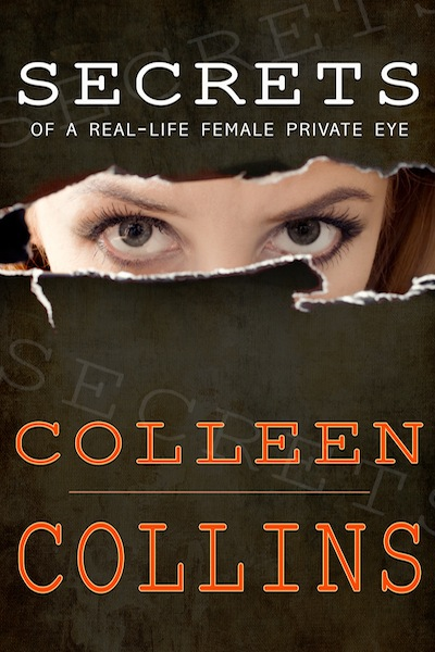 amz Secrets of a Real-Life Female Private Eye COLLEEN COLLINS